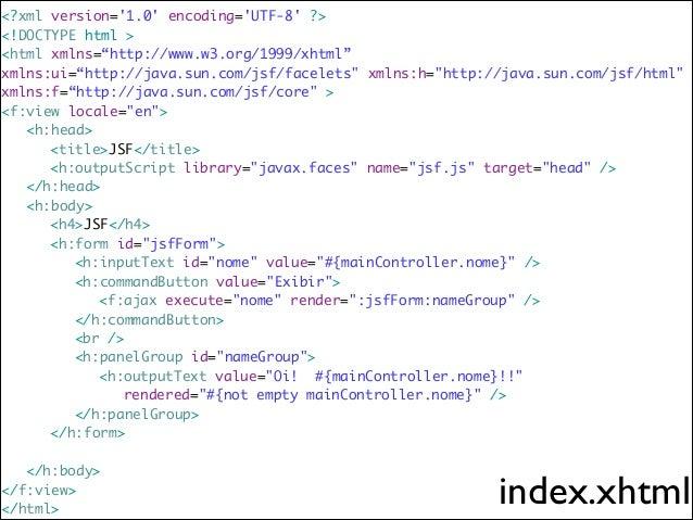 @ManagedBean @ViewScoped public class MainController implements Serializable { !   private String nome; ! !   public...