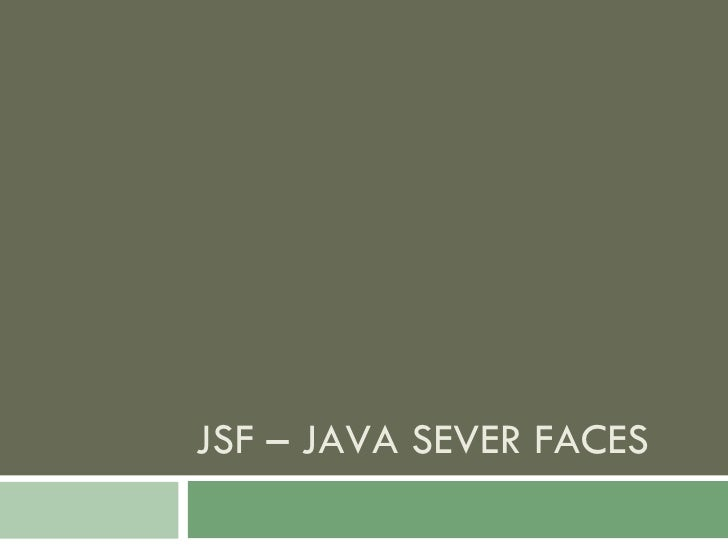 JSF – JAVA SEVER FACES