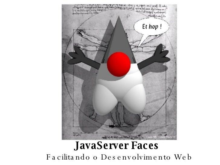 JavaServer Faces Facilitando o Desenvolvimento Web