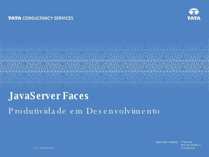 JavaServer Faces Produtividade em Desenvolvimento
