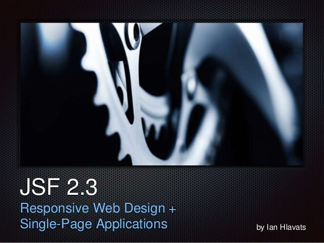 Text  JSF 2.3  Responsive Web Design +  Single-Page Applications by Ian Hlavats