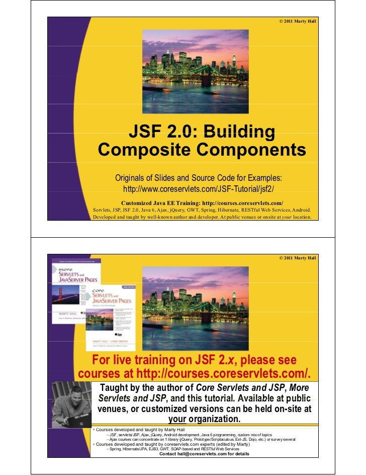 © 2011 Marty Hall      JSF 2 0: Building          2.0:    Composite Components            Originals of Slides and Source C...