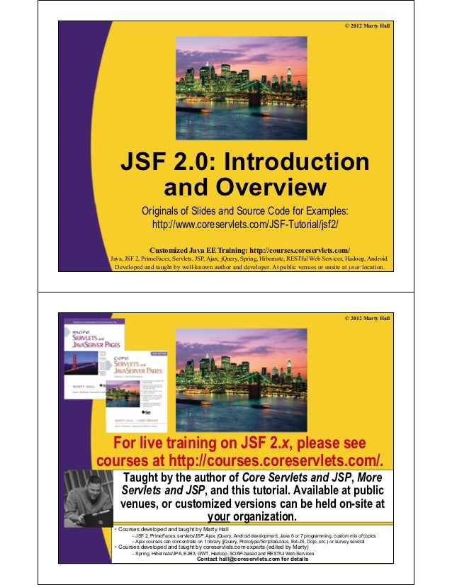 © 2012 Marty Hall     JSF 2.0: Introduction        and Overview              Originals of Slides and Source Code for Examp...