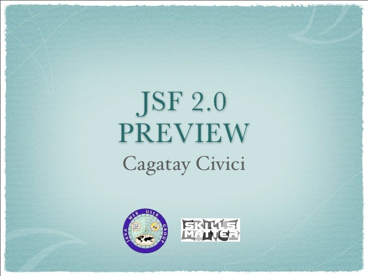 JSF 2.0 PREVIEW Cagatay Civici