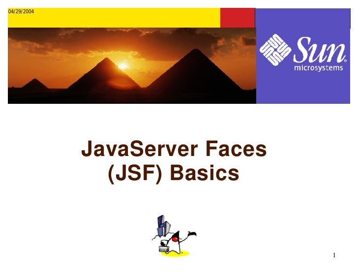 04/29/2004                  JavaServer Faces                (JSF) Basics                                   1