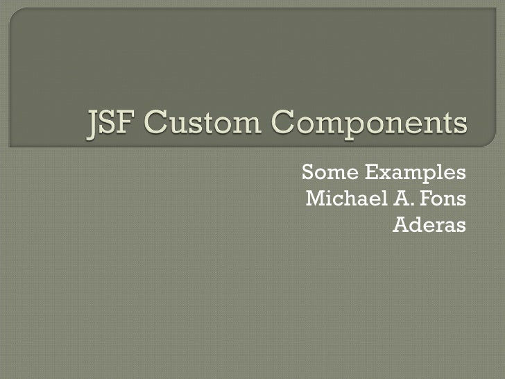 Jsf custom components – algorithms and ideas in java.