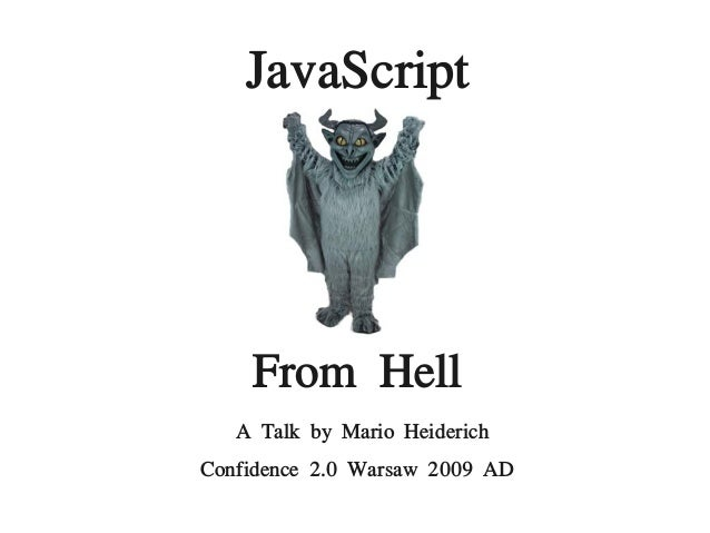 JavaScript From Hell A Talk by Mario Heiderich Confidence 2.0 Warsaw 2009 AD