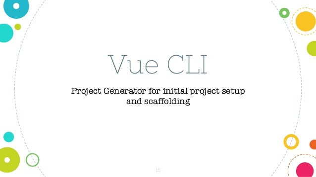 16 Vue CLI Project Generator for initial project setup and scaffolding