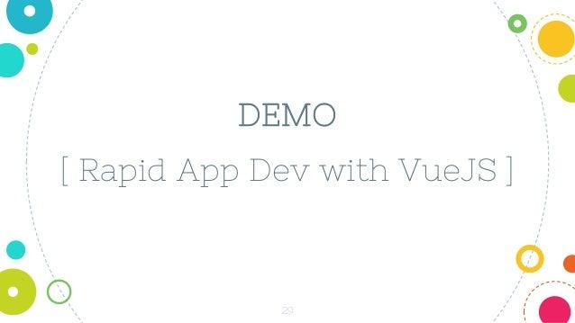 29 [ Rapid App Dev with VueJS ] DEMO