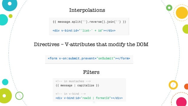 6 Interpolations Directives – V-attributes that modify the DOM Filters