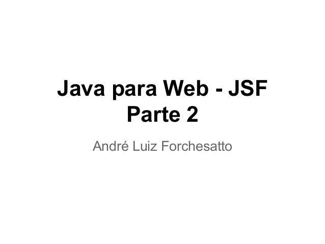 Aula parte 2 de JSF 2.2