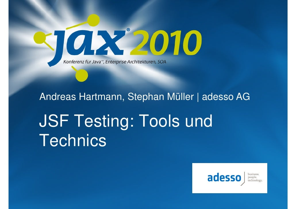 Andreas Hartmann, Stephan Müller | adesso AGJSF Testing: Tools undTechnics