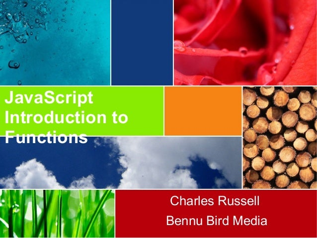 JavaScript Introduction to Functions Charles Russell Bennu Bird Media
