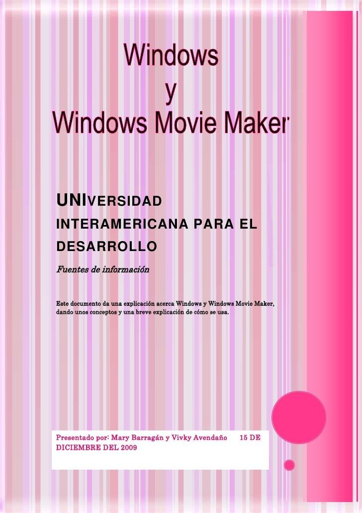 UNIversidad interamericana para el desarrolloFuentes de informaciónEste documento da una explicación acerca Windows y Wind...
