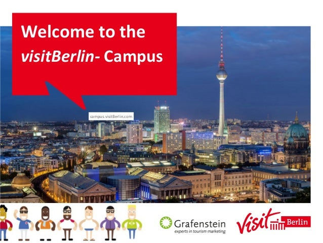 Welcome	   to	   the	    visitBerlin-­‐	   Campus	    campus.visitBerlin.com