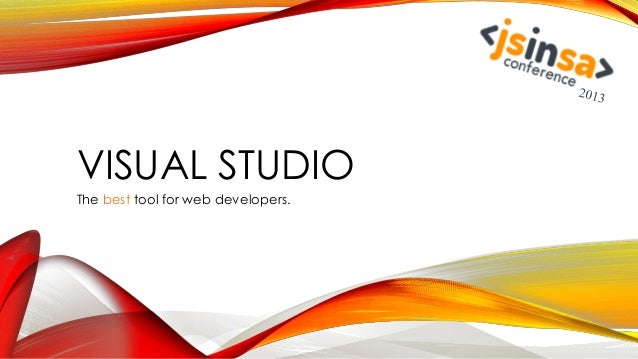 VISUAL STUDIO The best tool for web developers.