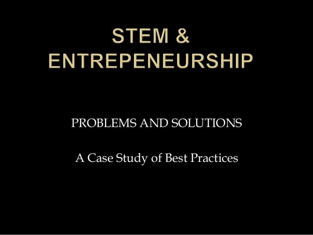PROBLEMS AND SOLUTIONS A Case Study of Best Practices