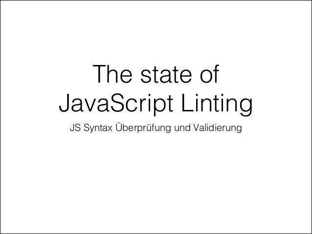 The state of JavaScript Linting JS Syntax Überprüfung und Validierung