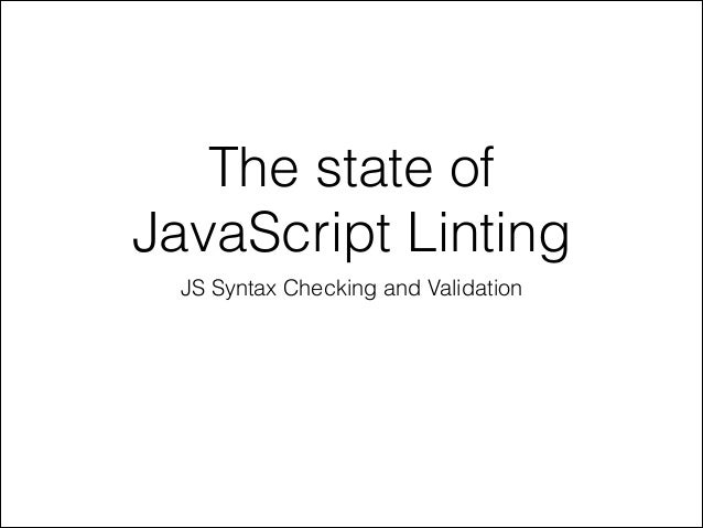 The state of JavaScript Linting JS Syntax Checking and Validation
