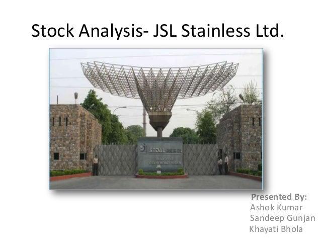 Stock Analysis- JSL Stainless Ltd.                             Presented By:                             Ashok Kumar      ...