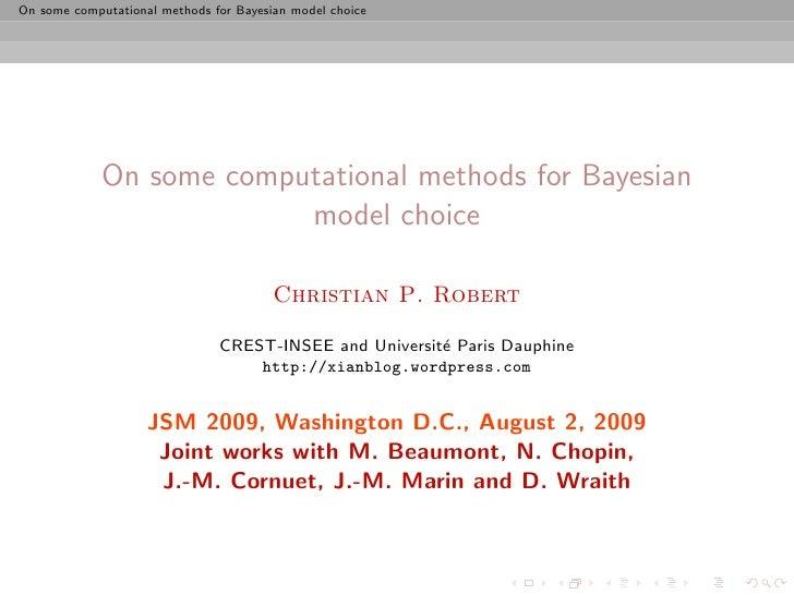 On some computational methods for Bayesian model choice                  On some computational methods for Bayesian       ...
