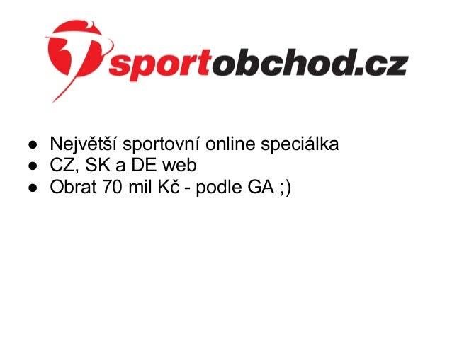 Zkušenosti s Google Analytics ve SportObchod.cz - Adam Jurák Slide 2