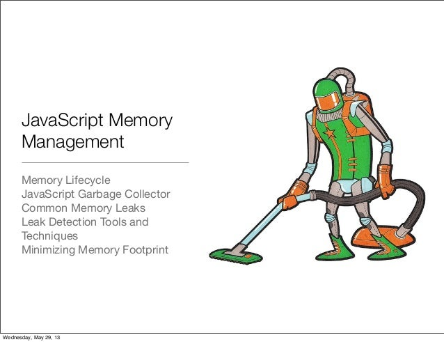 JavaScript MemoryManagementMemory LifecycleJavaScript Garbage CollectorCommon Memory LeaksLeak Detection Tools andTechniqu...