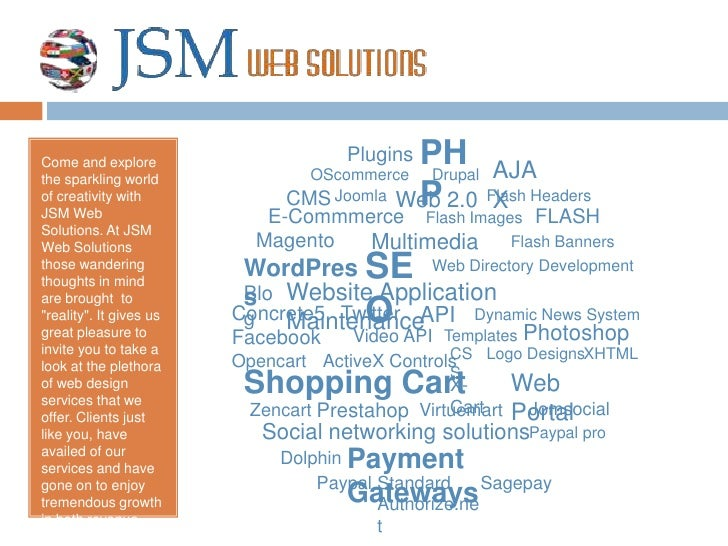PHP<br />Plugins<br />Come and explore the sparkling world of creativity with JSM Web Solutions. At JSM Web Solutions thos...