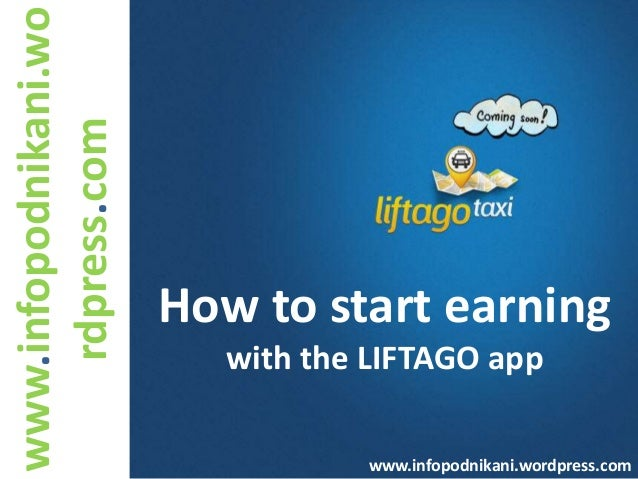 Liftago Reward Plan -Compensation plan-How to start earningwith the LIFTAGO appwww.infopodnikani.wordpress.comwww.infopodn...