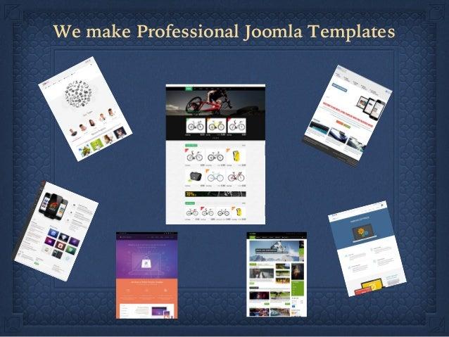 We make Professional Joomla Templates