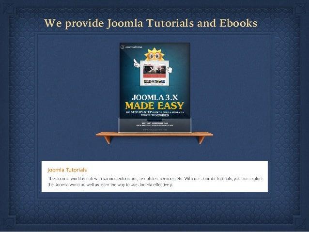 We provide Joomla Tutorials and Ebooks