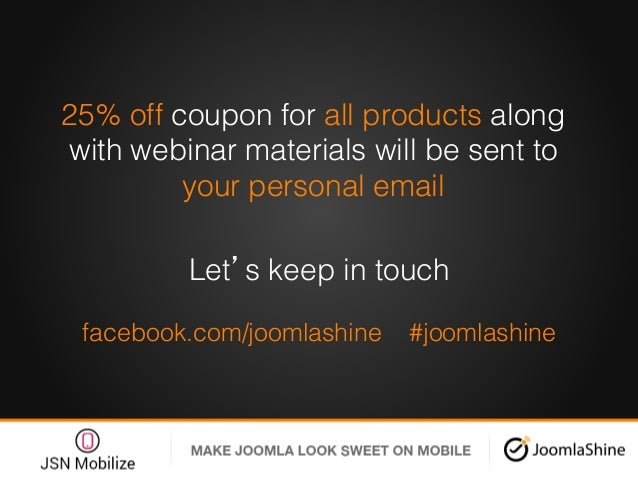 25% off coupon for all products along with webinar materials will be sent to your personal email ! Let's keep in touch! fa...