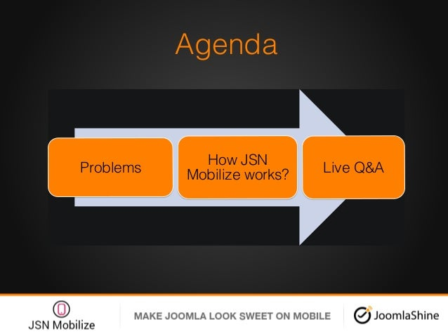 Agenda! Problems! How JSN Mobilize works? ! Live Q&A !