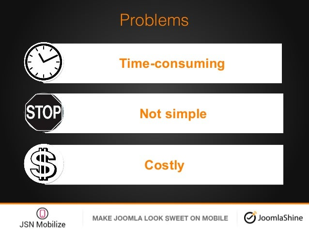 Problems! Time-consuming Not simple! Costly!