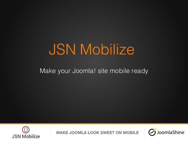 JSN Mobilize ! Make your Joomla! site mobile ready!