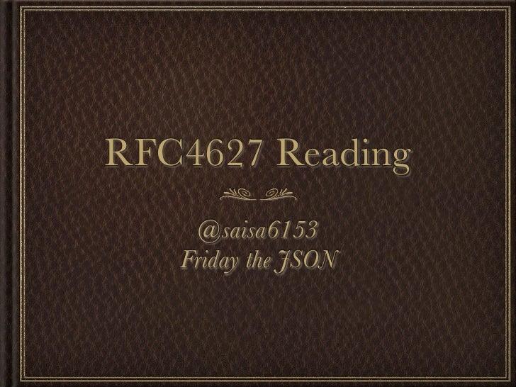 RFC4627 Reading    @saisa6153   Friday the JSON