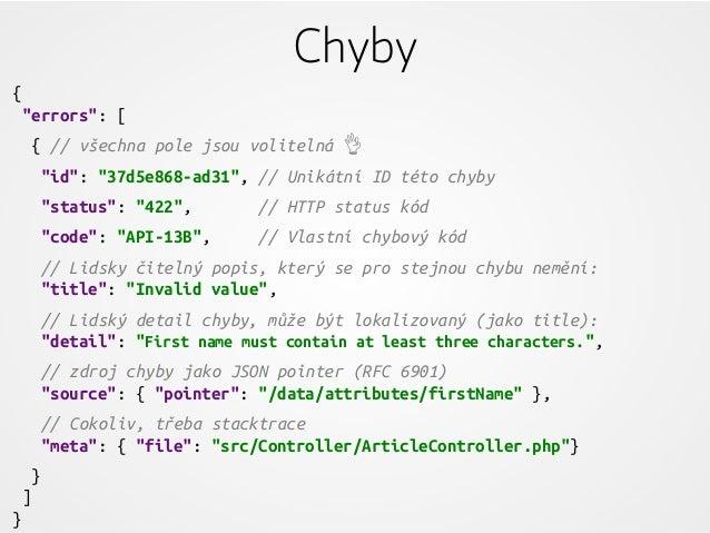 """Chyby { """"errors"""": [ { // všechna pole jsou volitelná 👌 """"id"""": """"37d5e868-ad31"""", // Unikátní ID této chyby """"status"""": """"422"""", /..."""