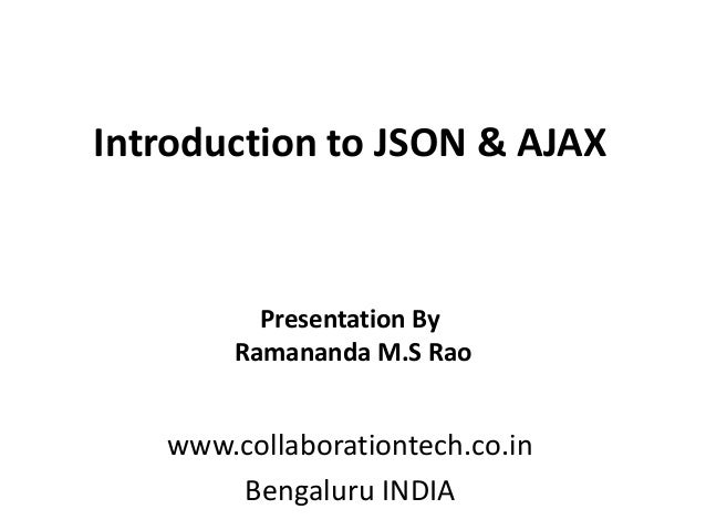 introduction to json ajax wwwcollaborationtechcoin bengaluru india presentation by