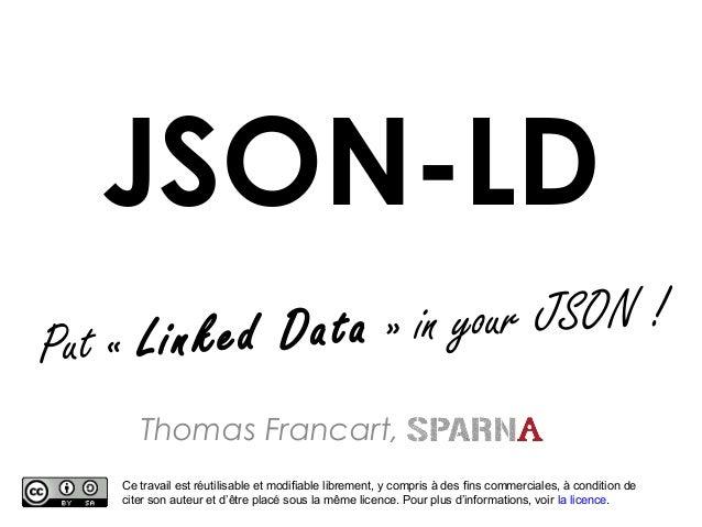 JSON-LD Thomas Francart, Ce travail est réutilisable et modifiable librement, y compris à des fins commerciales, à conditi...