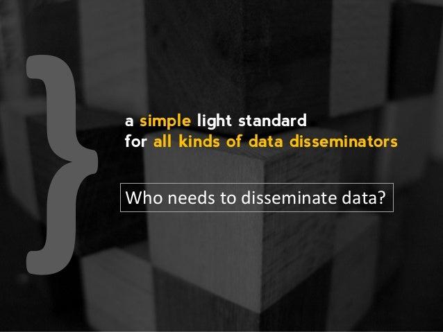 JSON-stat, a simple light standard for all kinds of data disseminators Slide 2