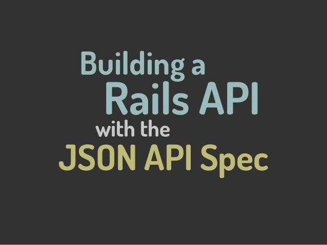 Building a JSON API Spec Rails API with the