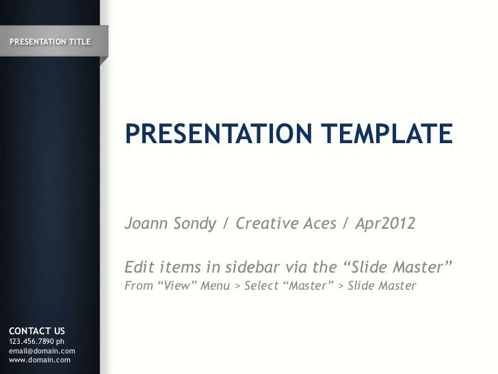 PRESENTATION TITLE                     PRESENTATION TEMPLATE                     Joann Sondy / Creative Aces / Apr2012    ...