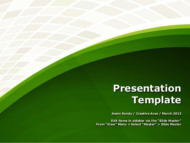 "Presentation             Template         Joann Sondy / Creative Aces / March 2013        Edit items in sidebar via the ""S..."