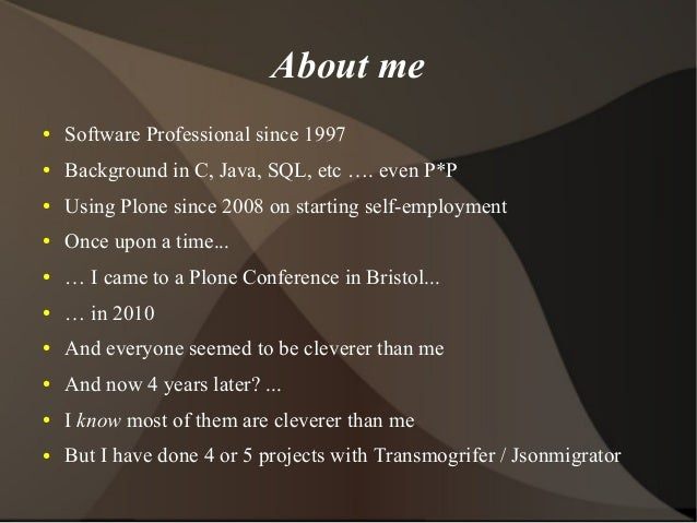 Journeys with Transmogrifier and friends or How not to get stuck in the Plone dark ages Slide 2