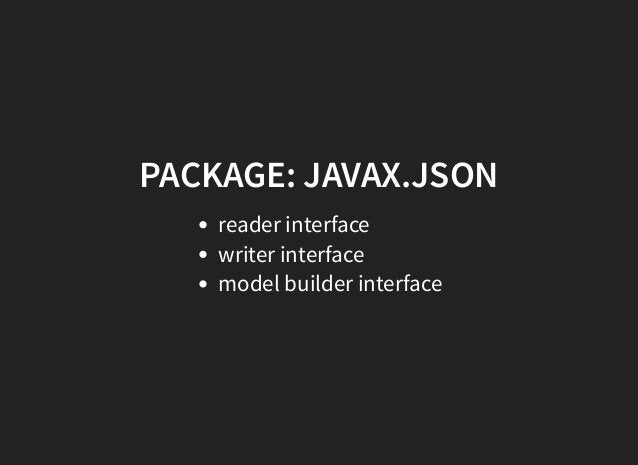 PACKAGE: JAVAX.JSON reader interface writer interface model builder interface