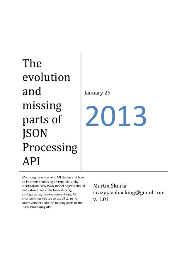 The evolution and missing parts of JSON Processing API  January 29  2013  My thoughts on current API design and how to imp...