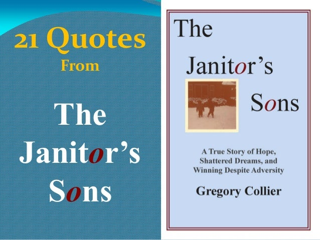 21 Quotes From The Janitor's Sons