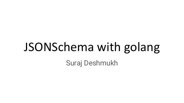 JSONSchema with golang