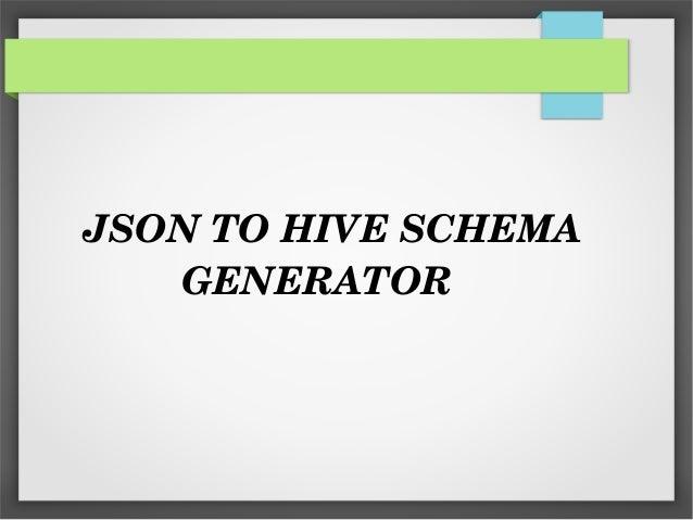 Json to hive_schema_generator