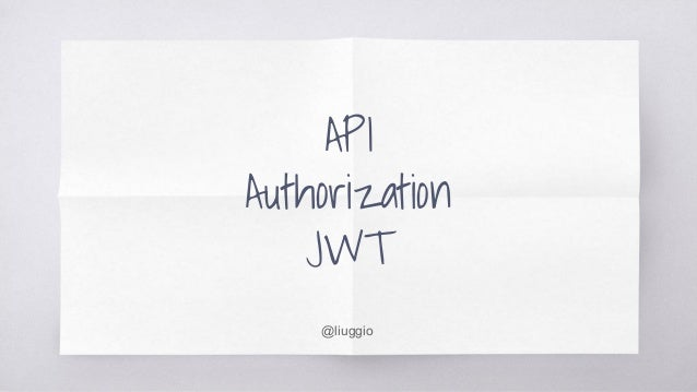 API Authorization JWT @liuggio